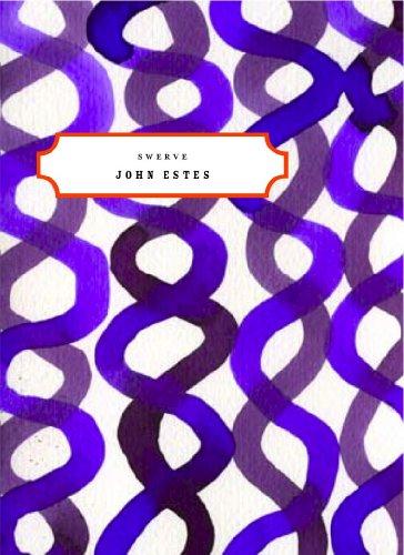 Swerve (New American Chapbook Series), JOHN ESTES