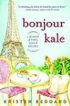 Bonjour Kale: A Memoir of Paris, Love...