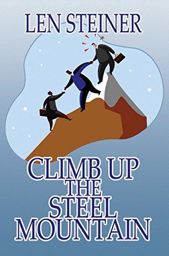 Climb Up The Steel Mountain by Len Steiner ebook deal
