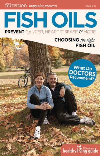 Fish Oils: Prevent Cancer, Heart Disease & More (Healthy Living Guide)
