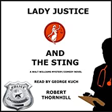 Lady Justice and the Sting Audiobook by Robert Thornhill Narrated by George Kuch