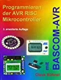 img - for Programmieren der AVR RISC Microcontroller mit BASCOM-AVR (German Edition) book / textbook / text book