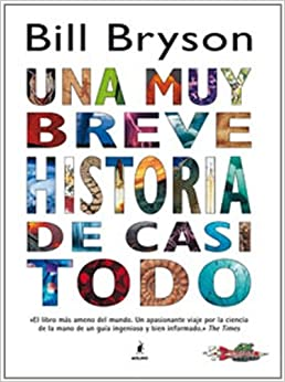 Una Breve Historia de Casi Todo (Spanish Edition) (Spanish) Hardcover