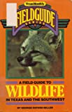 img - for A field guide to wildlife in Texas and the Southwest book / textbook / text book