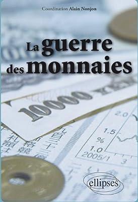 La guerre des monnaies de Alain Nonjon