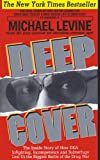 Deep Cover: The Inside Story of How DEA Infighting, Incompetence and Subterfuge Lost Us the Biggest Battle of the Drug War