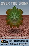 img - for Over the Brink: Tales of Environmental Disaster (Third Flatiron Anthologies Book 1) book / textbook / text book