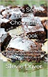 Bakers Secret Family Chocolate Treats Cookbook: 25 delicious, easy to cook, chocolate treats for the whole family to enjoy, including lots of bakers secrets (Bakers Secrets Cookbooks)