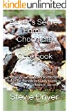 Baker's Secret Family Chocolate Treats Cookbook: 25 delicious, easy to cook, chocolate treats for the whole family to enjoy, including lots of bakers' ... Secrets Cookbooks) (English Edition)
