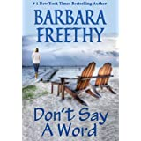 Don't Say A Word ~ Barbara Freethy
