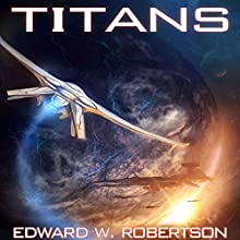 Titans Audiobook by Edward W. Robertson Narrated by William Dufris