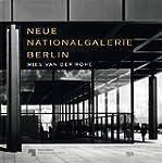 Mies van der Rohe: Neue Nationalgalerie