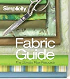 Simplicity® Fabric Guide: The Ultimate Fiber Resource