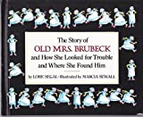 The Story of Old Mrs. Brubeck and How She Looked for Trouble and How She Found Him (0394840399) by Segal, Lore Groszmann