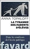 La Tyrannie des parents d'�l�ves