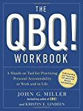 img - for The QBQ! Workbook: A Hands-on Tool for Practicing Personal Accountability at Work and in Life book / textbook / text book