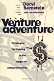 img - for The Venture Adventure : Strategies for Thriving in the Jungle of Entrepreneurship by Bernstein, Daryl (September 1, 1996) Paperback Likely 1st Edition book / textbook / text book