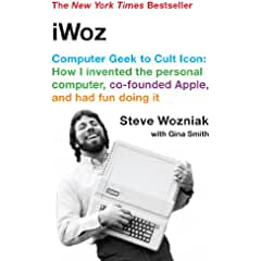 Image: iWoz: Computer Geek to Cult Icon, by Steve Wozniak, Gina Smith. Publisher: W. W. Norton and Company; Reprint edition (October 17, 2007)