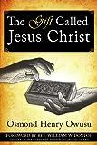 The Gift Called Jesus Christ (Osmond Owusu)