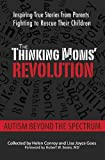 img - for The Thinking Moms' Revolution: Autism beyond the Spectrum: Inspiring True Stories from Parents Fighting to Rescue Their Children book / textbook / text book