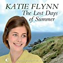 The Lost Days of Summer (       UNABRIDGED) by Katie Flynn Narrated by Anne Dover