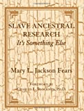img - for Slave Ancestral Research: It's Something Else. book / textbook / text book