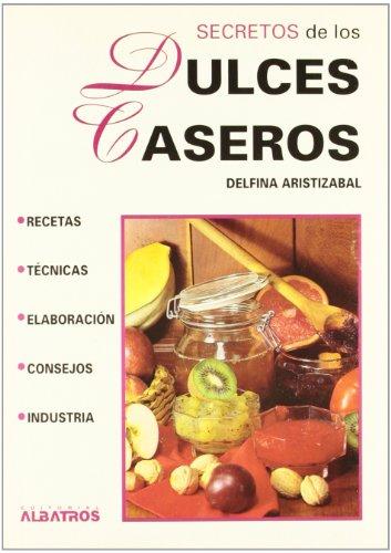 Secretos de los dulces caseros (Spanish Edition)