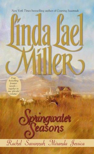 Linda Lael Miller - Springwater Seasons (Rachel, Savannah, Miranda, Jessica)