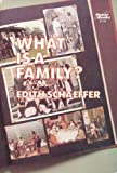 What is a Family? (0800750888) by Schaeffer, Edith