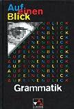 Auf einen Blick: Grammatik: Grundbegriffe - Beispiele - Erklärungen - Übungen