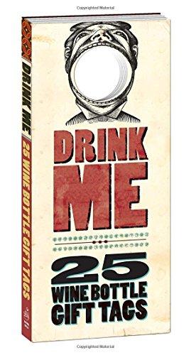 Drink Me!: 25 Wine Bottle Gift Tags