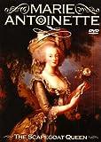 Marie Antoinette: the Scapegoat Queen [DVD]