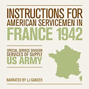 Instructions for American Servicemen in France 1942 | [Special Service Division, Services of Supply, U.S. Army]