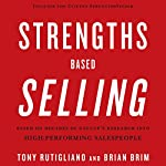 Strengths Based Selling | Tony Rutigliano,Brian Brim