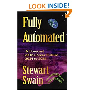 Space Ark Noah - Earth Year 2026 (Fully Automated - A Forecast of the Near Future 2014 to 2032) Stewart Swain