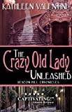 img - for The Crazy Old Lady Unleashed: Beacon Hill Chronicles 3 book / textbook / text book
