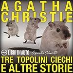 Tre topolini ciechi e altre storie   Agatha Christie