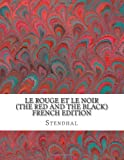 Stendhal Le Rouge et le Noir (The Red and the Black) French Edition