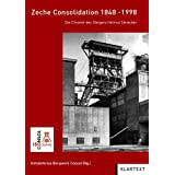 Zeche Consolidation 1848-1998: Die Chronik des Steigers Helmuth Striecker