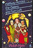 Halfway Across the Galaxy and Turn Left (Puffin Story Books) (0140318437) by Klein, Robin