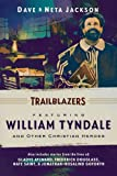 TraiLBLAzers: Featuring William Tyndale And Other Christian Heroes