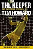img - for The Keeper: The Unguarded Story of Tim Howard (Young Readers' Edition) book / textbook / text book