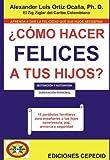 ¿Cómo hacer felices a tus hijos? (Spanish Edition)