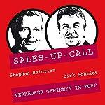 Verkäufer gewinnen im Kopf (Sales-up-Call) | Stephan Heinrich,Dirk Schmidt
