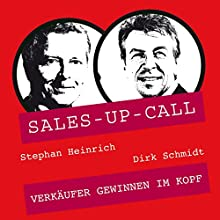 Verkäufer gewinnen im Kopf (Sales-up-Call) Hörbuch von Stephan Heinrich, Dirk Schmidt Gesprochen von: Stephan Heinrich, Dirk Schmidt