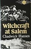 Chadwick Hansen Witchcraft at Salem