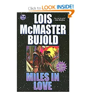 Miles in Love (Miles Vorkosigan Series) by Lois McMaster Bujold