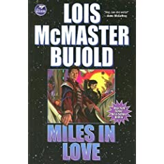 Miles in Love (Vorkosigan Adventure) by Lois McMaster Bujold