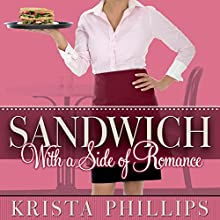 Sandwich, with a Side of Romance (       UNABRIDGED) by Krista Phillips Narrated by Emily Pike Stewart