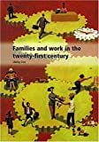 img - for Families and Work in the Twenty-First Century (Family and Work) book / textbook / text book